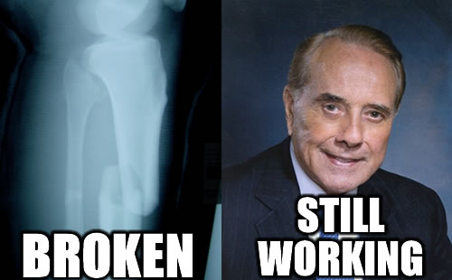 Leg bone is broken, Bob Dole is still working