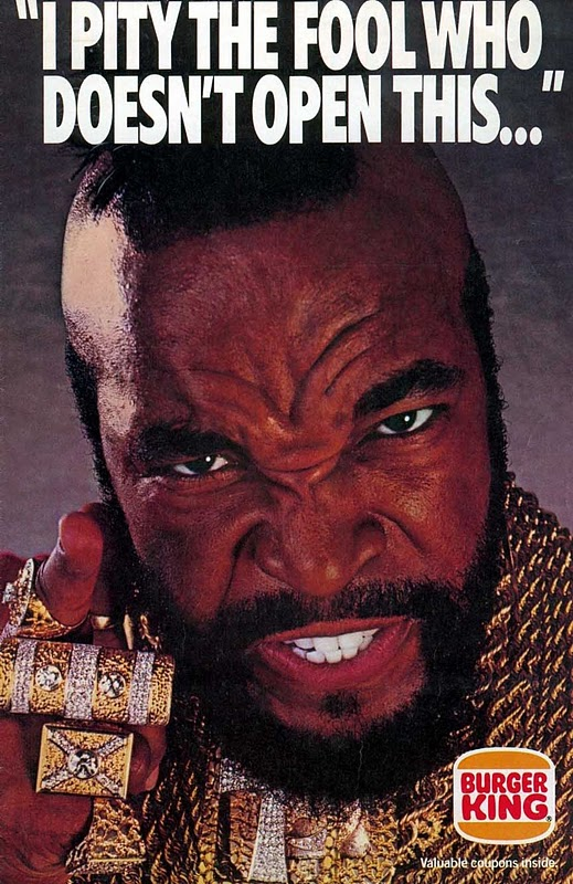 Mr T. pities the fool who doesn