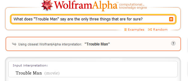 What does Trouble Man say are the only three things that are for sure?