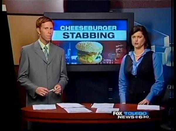 """News story: """"Cheeseburger Stabbing"""""""