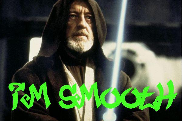 Obi-Wan Kenobi is smooth.
