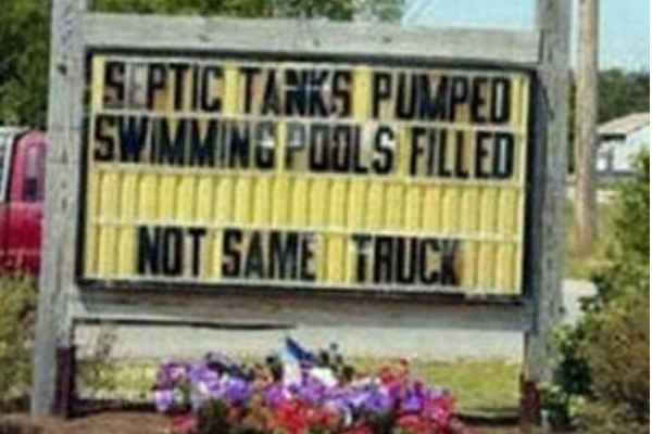 "Sign: ""Septic tanks pumped, swimming pools filled... not same truck"""