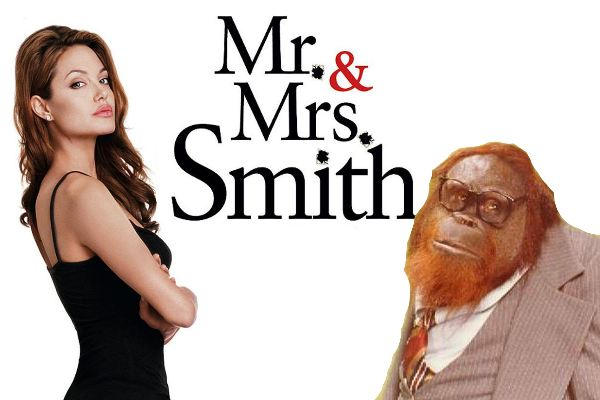 Mr and Mrs. Smith, starring Angeline Jolie and an orangutan