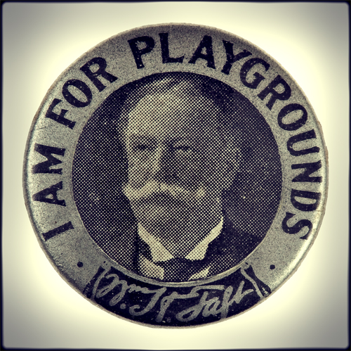 "William Howard Taft says ""I am for playgrounds"""