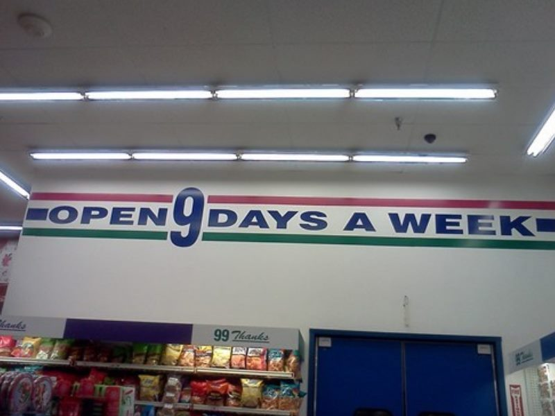 "Sign says ""open 9 days a week"""
