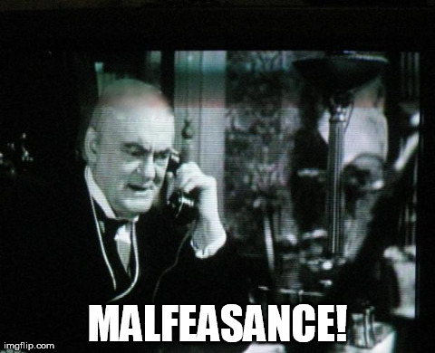 "Mr. Potter: ""Malfeasance!"""
