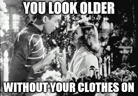 "George Bailey to Mary Hatch: ""You look older without your clothes on."""
