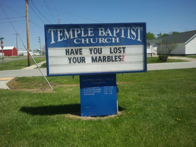 "Church sign asks ""Have you lost your marbles?"""