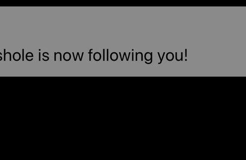 """@CrankyAsshole is now following you!"""