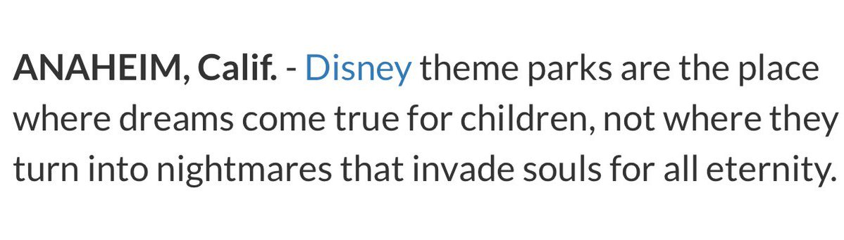 """Disney theme parks are the place where dreams come true for children, not where they turn into nightmares that invade souls for all eternity."""