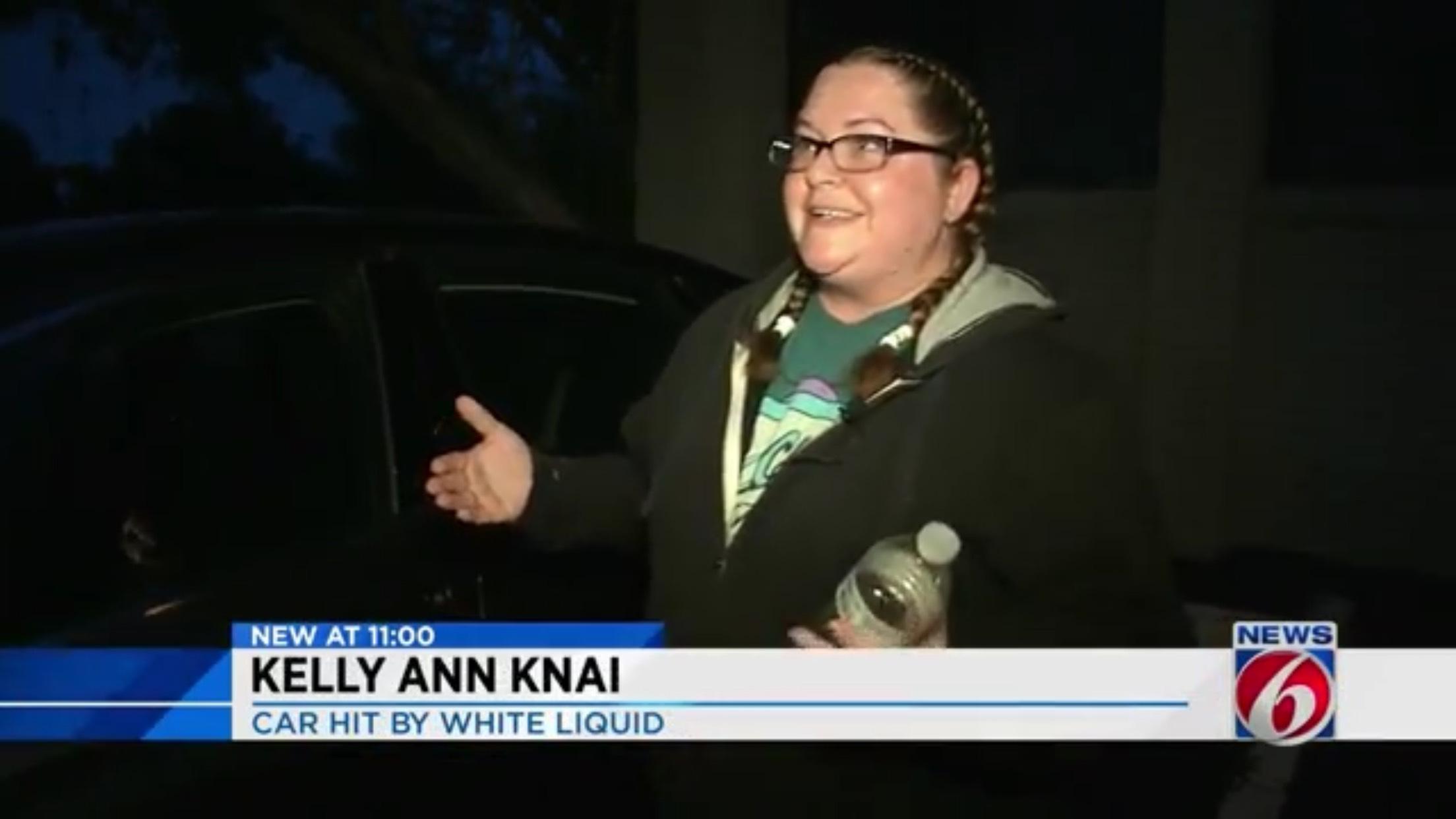 Kelly Ann Knai: Car Hit By White Liquid