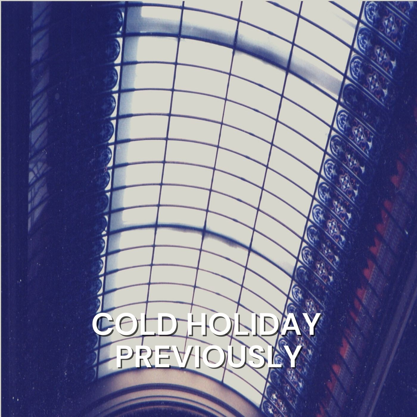 "Cover for ""Previously"" by Cold Holiday"