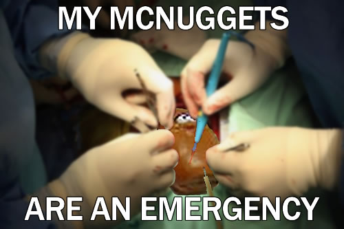 MY MCNUGGETS ARE AN EMERGENCY meme