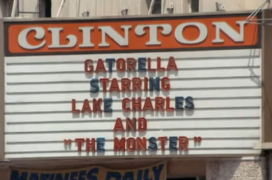 "Marquee says ""Gatorella starring Lake Charles and 'The Monster'"""