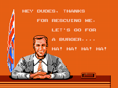 "President in Bad Dudes says thanks for rescuing him. ""Let's go for a burger. Ha! Ha! Ha! Ha!"""