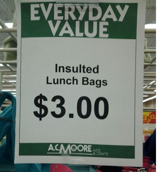"""""""Insulted Lunch Bags $3.00"""" says the sign."""
