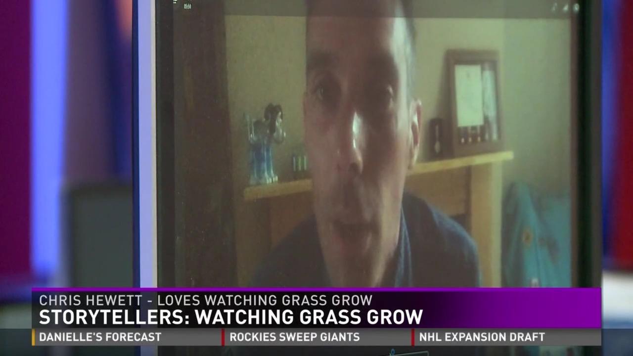 Chris Hewett - Loves Watching Grass Grow