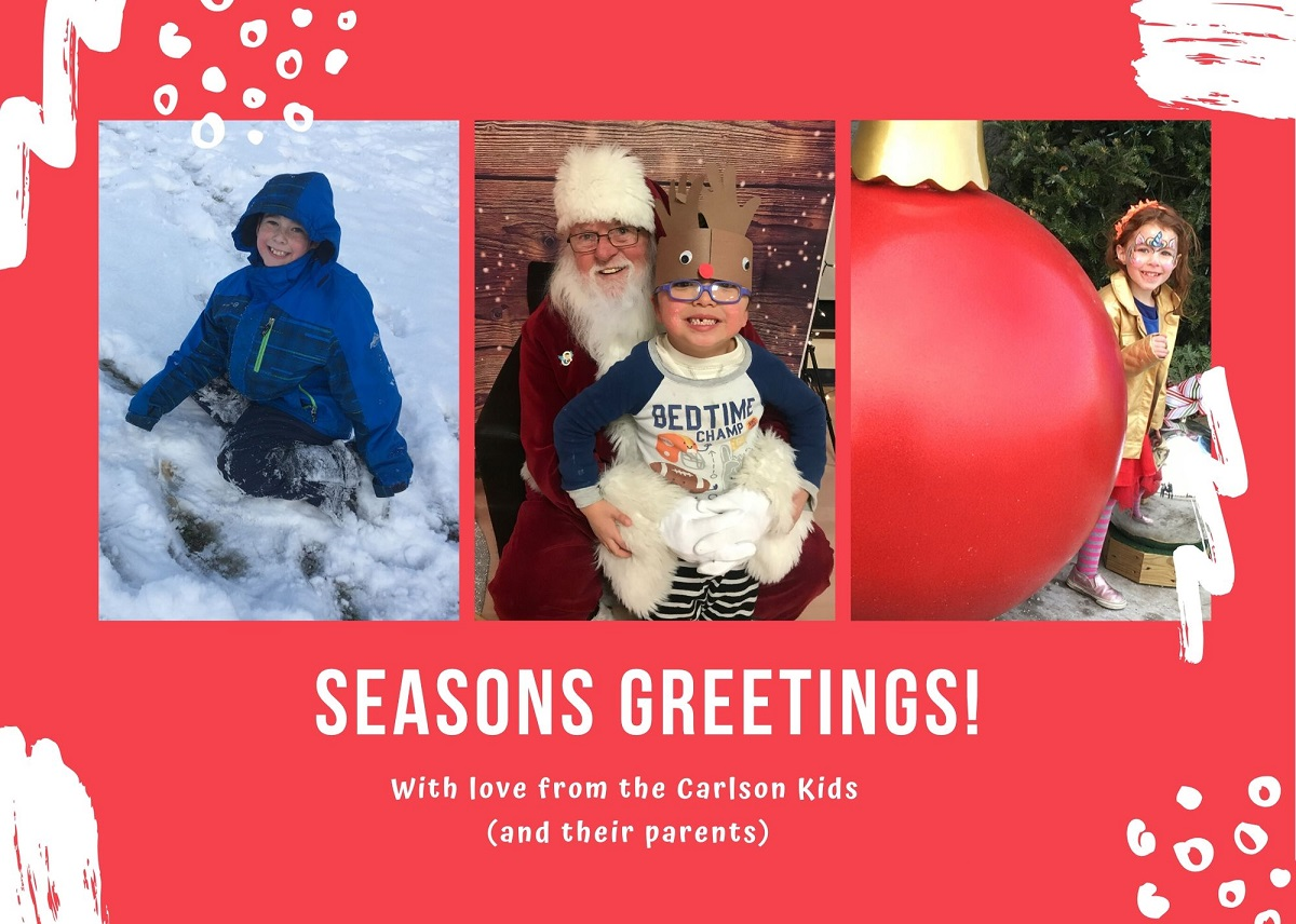 Seasons Greetings from the Carlson Kids (and their parents)