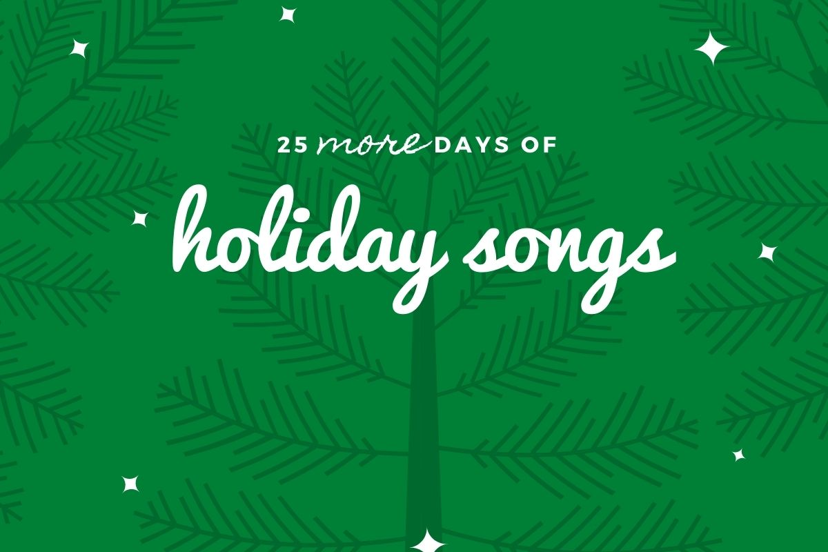 25 More Days Of Holiday Songs
