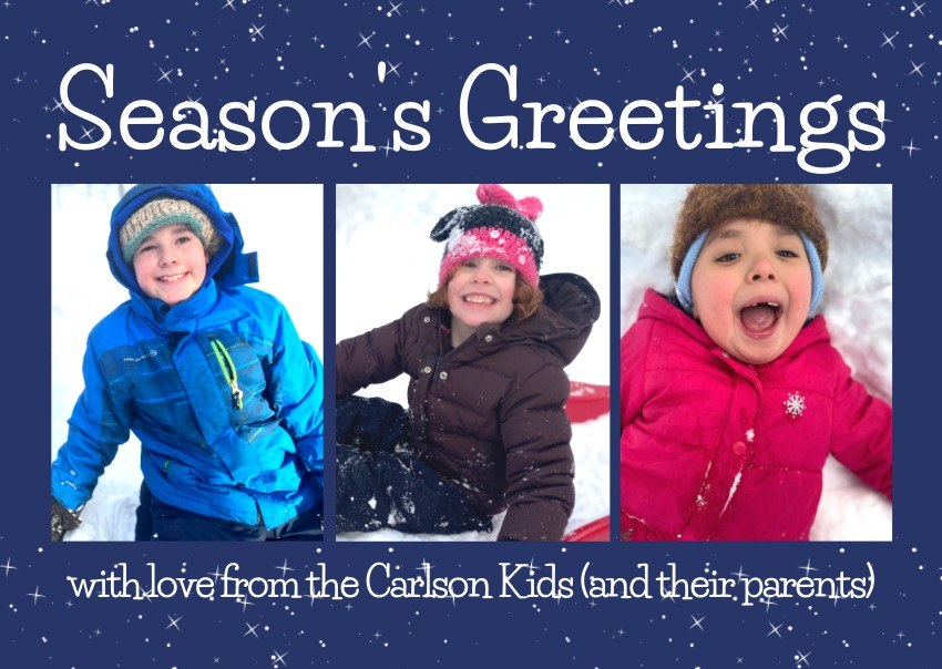 Season's Greetings with love from the Carlson Kids (and their parents) - photos of the Carlson Kids in their snow suits