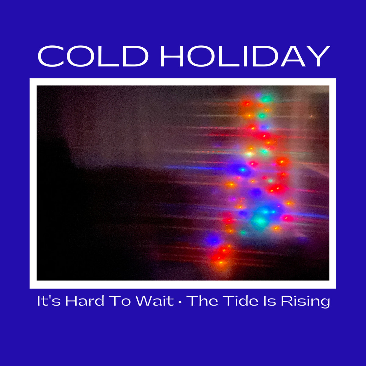 "album cover for ""It's Hard To Wait"" by Cold Holiday"