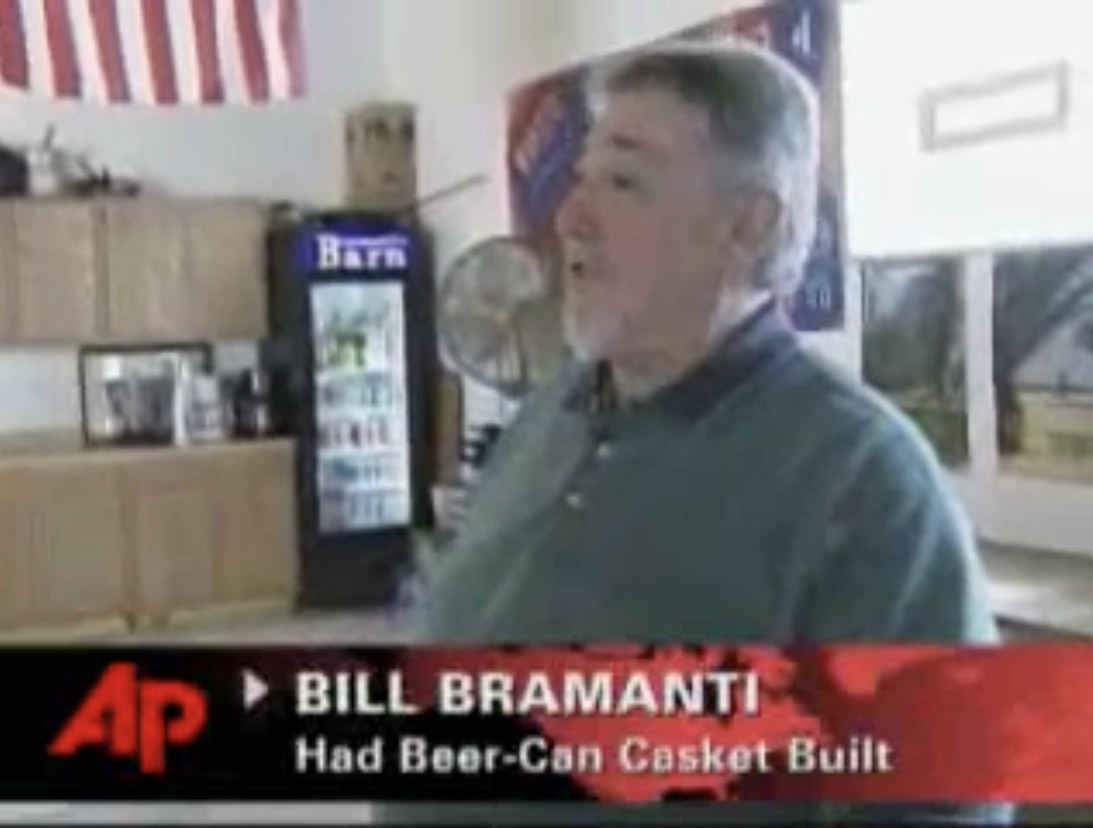Bill Bramanti: Had Beer-Can Casket Built